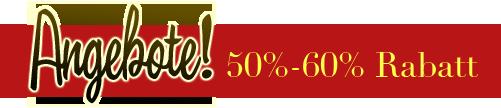 Angebote! 50%-60% Rabatt