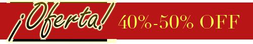 ¡Oferta! 40%-50% OFF