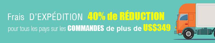 Frais D'EXPÉDITION 40% de RÉDUCTION pour tous les pays sur les COMMANDES de plus de US$349