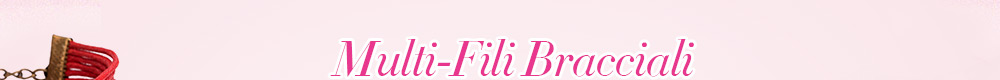 Multi-Fili Bracciali Regali per San Valentino